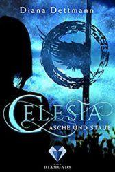 Celesta 1 Asche und Staub - Diana Dettmann
