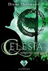 Celesta 3 Schatten und Glut - Diana Dettmann