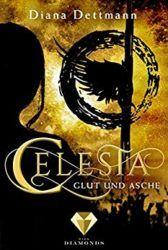 Celesta 4 Glut und Asche - Diana Dettmann