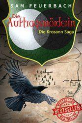 Die Krosann Saga Die Auftragsmörderin - Sam Feuerbach
