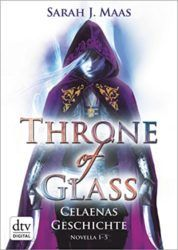 Throne of Glass Celaenas Geschichte - Sarah J. Maas