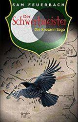 Die Krosann Saga 2 Der Schwertmeister - Sam Feuerbach
