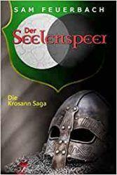 Die Krosann Saga 5 Der Seelenspeer - Sam Feuerbach