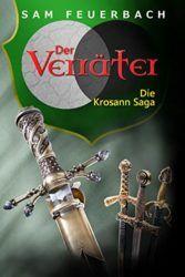 Die Krosann Saga 6 Der Verräter - Sam Feuerbach