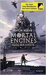 Mortal Engines 1 Krieg der Städte - Philip Reeve