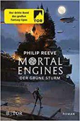 Motal Engines Der Grüne Sturm - Philip Reeve