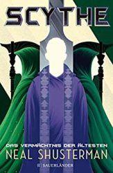 Scythe 3 Das Vermächtnis der Ältesten - Neal Shusterman