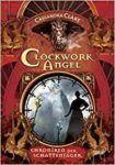 Clockwork Angel Chroniken der Schattenjäger - Cassandra Clare