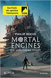 Mortal Engines 4 Der verlorene Sturm - Philip Reeve