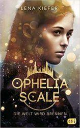 Ophelia Scale 1 Die Welt wird brennen - Lena Kiefer