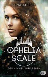 Ophelia Scale Der Himmel wird Brennen - Lena Kiefer