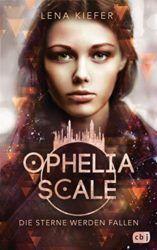 Ophelia Scale Die Sterne werden fallen - Lena Kiefer