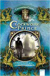 Clockwork Prince Chroniken der Schattenjäger - Cassandra Clare