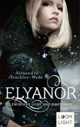 Elyanor 1 Zwischen Licht und Finsternis - Alexandra Stückler-Wede