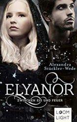 Elyanor zwischen Eis und Feuer - Alexandra Stückler-Wede