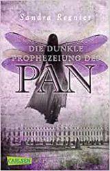 Pan Die Pan Trilogie 2 Die dunkle Prophezeiung des Pan - Sandra Regnier