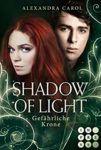 Shadow of Light 3 Gefährliche Krone - Alexandra Carol
