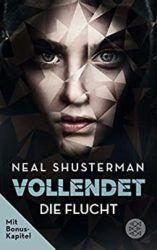 Vollendet 1 Die Flucht - Neal Shusterman