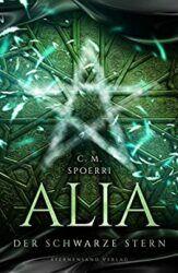 Alia 2 Der schwarze Stern - C.M. Spoerri