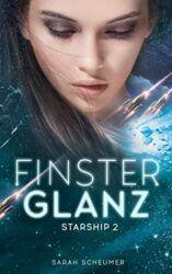Starship 2 Finsterglanz - Sarah Scheumer