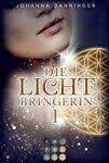 Die Lichtbringerin 1 - Johanna Danninger