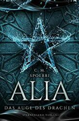 Alia 4 Das Auge des Drachen - C. M. Spoerri