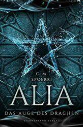 Alia 4 Das Auge des Drachen - C.M. Spoerri