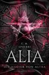 Alia 5 Der Magier von Altra - C.M. Spoerri