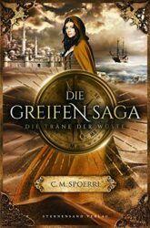 Die Greifen Saga 2 - Die Träne der Wüste - C.M. Spoerri