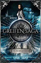 Die Greifen Saga 3 - Die Stadt des Meeres - C.M. Spoerri