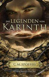 Die Legenden von Karinth 4 - C.M. Spoerri