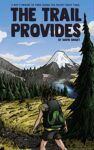 The Trail Provides - A Boy's Memoir of Thru-Hiking the Pacific Crest Trail - David Smart