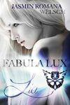 Fabula Lux 1 Lia - Jasmin Romana Welsch