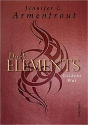 Dark Elements 5 Goldene Wut - Jennifer L. Armentrout