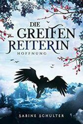 Die Greifenreiterin 2 Hoffnung - Sabine Schulter