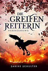 Die Greifenreiterin 3 Verheerung - Sabine Schulter