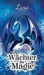 Wächter der Magie Der Blaue Stein - Lara Lorenz