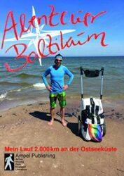 Abenteuer Baltikum Mein Lauf 2000km an der Ostseeküste - Guido Lange