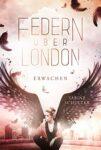 Federn über London 1 Erwachen - Sabine Schulter