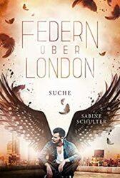 Federn über London 3 Suche - Sabine Schulter