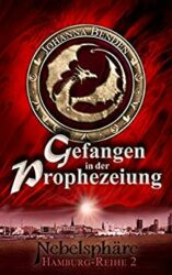 Nebelsphäre Hamburg Gefangen in der Prophezeiung - Johanna Benden