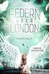 Federn über London 4 Überleben - Sabine Schulter
