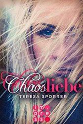 Chaosliebe - Teresa Sporrer