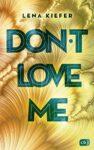 Don't Love Me - Lena Kiefer