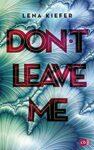 Don't Leave Me - Lena Kiefer